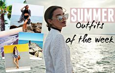 Outfits of the Week - Summertime!