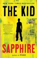 "The Kid by Sapphire- ""The story of Precious's son, Abdul, opening on the day of his mother's funeral. This book brings us deep into the interior life of Abdul Jones, son of Sapphire's unforgettable heroine, Precious. It is a story of survival and awakening, and of one young man's remarkable strength."""