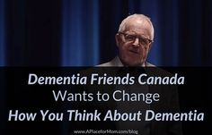 Dementia Friends Canada Wants to Change How You Think About Dementia
