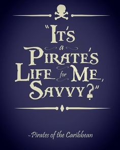 Yo Ho! Yo Ho! A pirates life for me!! ☠️⚓️⛵️  #piratesofthecaribbean #captainjacksparrowquotes #captainjacksparrow #jacksparrowquotes #jacksparrow #potc #yohoyohoapirateslifeformesavvy #yohoyohoapirateslifeforme #savvy #disneyquote #disney #quote #quotes #disneyquotes #potcquote #potcquotes #onstrangertides #potconstrangertides #piratesofthecarribeanonstrangertides #potc4 #piratesofthecaribbean4 #quote #quotes #pinterest #pirate #pirates