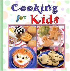 kids recipes | Cooking For Kids - Fun Kid Cooking Recipes