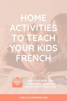 Ever wanted to know the best way to teach your kids the French language at home? Today I'm sharing on the importance of play and how you can introduce any foreign language through games and activities! Find out how you can get started today! #languages #bilingual #lesson #teach Learning Spanish For Kids, Learning Games For Kids, Learning Through Play, Teaching Kids, Teaching French, Teaching Spanish, Teaching English, Teaching Social Skills, Learn German
