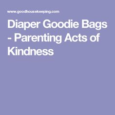 Diaper Goodie Bags - Parenting Acts of Kindness