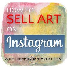 Using Instagram to sell your ART — The Abundant Artist #artistsofinstagram