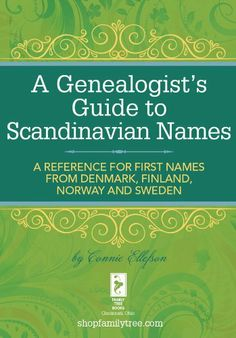 A Genealogist's Guide to Scandinavian Names: A Reference for First Names from…