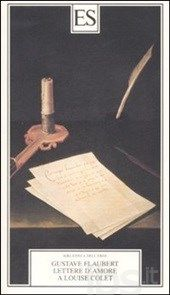 Lettere d'amore a Louise Colet 1846-1848, Flaubert Gustave
