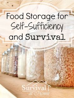 Food Storage for Self-Sufficiency and Survival (via Survival at Home)
