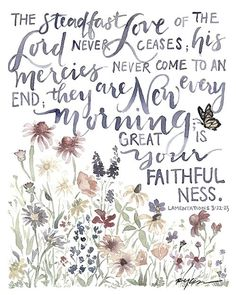 Lamentations His mercies are new every morning! Bible Verses Quotes, Bible Scriptures, Bible Art, Biblical Quotes, Religious Quotes, Stairway To Heaven, New Every Morning, Lamentations, Colossians 3 23