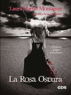 """La Bottega Dei Libri: RECENSIONE """"LA ROSA OSCURA"""" DI LAURA MARTIN MONTAG..."""