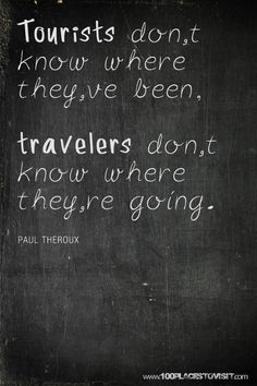 this travel quote is subtle and simple. it reminds me of going to maine and cap
