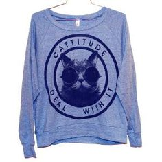 Cattitude Raglan Pullover Select Size by burgerandfriends on Etsy    This is as close as I get to felines