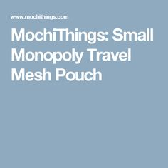 MochiThings: Small Monopoly Travel Mesh Pouch