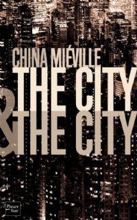Critique de Roman: The city and the city (China Miéville et traduit parNathalie Mège) par Manu B. - SciFi-Universe [SFU]