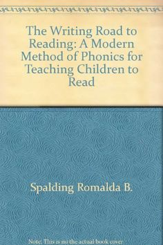 The writing road to reading: A modern method of phonics for teaching children to read: Romalda Bishop Spalding: 9780688078188: Amazon.com: Books