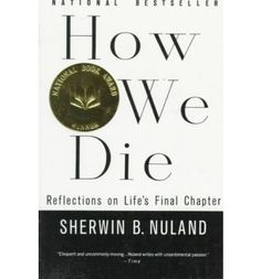 In an age when death occurs in sterile seclusion and is cloaked in euphemi sm and taboo, How We Die is a vital revelation. Clearly, frankly, yet compassionately, it tells us how most of us are likely to die--and in doing so , suggests how we may live more fully and meaningfully. Written by a distinguished surgeon, How We Die succeeds in restoring death to its ancient place in human existence.