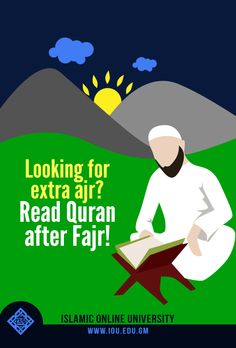 After Fajr prayer is an amazing time to be alone with the Quran. Before the day's distractions set you off course, use this time to recite, reflect and memorize the Quran.