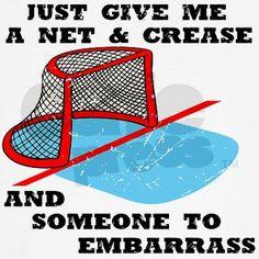 Goalies love to embarrass everyone else