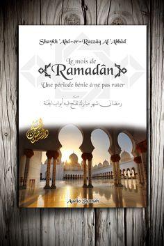 """Nous sommes heureux de vous présenter pour ce mois de Ramadân notre nouvel ouvrage : """" Le mois de Ramadân une période bénie à ne pas rater """" comme son nom l'indique cet ouvrage issu des paroles bénéfiques du noble Shaykh 'Abd-er-Razzâq Al 'Abbâd qu'Allah..."""