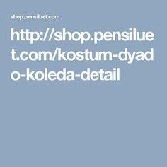 http://shop.pensiluet.com/kostum-dyado-koleda-detail