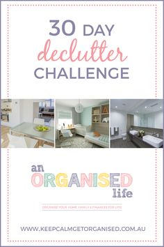 30 Day Declutter Challenge. Declutter your home and your life in 30 days!
