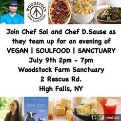 2 weeks from today! Join @chef.sol and Chef D.Sause for an evening of vegan soul food and sanctuary. A portion of the proceeds benefit the animals More details below • • •  Repost from @chef.sol ATTENTION NY | EPIC EVENT ❤️ ____________________________________________ Woodstock Farm Sanctuary just shared this event on their website! Come Join us for a special sanctuary tour of Soul touching @woodstocksanctuary with our animal friends. We will be featuring the movie Peaceable Kingdom a…
