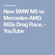 New BMW M5 vs Mercedes-AMG E63s Drag Race. - YouTube