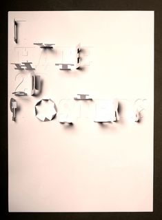 Handmade Type/DIY/Visual Pun: I HATE 2D POSTERS by Ersinhan Ersin, via Behance. 3D poster effect made from 2D paper