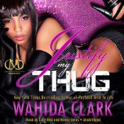 Hey catch up on the Thug series...Justify My Thug continues the scintillating drama now to continue @wahidaclak #honorthythug April 23, 2013 pre order your copy today