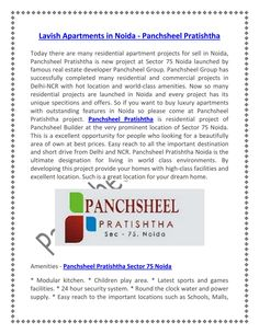 Panchsheel Pratishtha is luxurious township boasting of new age architecture and construction technology. The project is situated at Sector 75, Noida. It is one of best well designed and planned project in Delhi-NCR which offers 2/3 BHK apartments varying in sizes ranging from 1310 sq ft to 2050 sq ft.