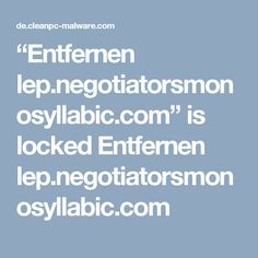 """Entfernen lep.negotiatorsmonosyllabic.com"" is locked Entfernen lep.negotiatorsmonosyllabic.com"