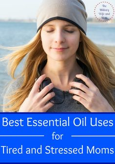 Feeling stressed or tired? Awesome essential oils uses to combat stress and fatigue!