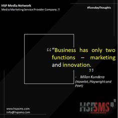 In modern business, regardless of industry, a successful company focuses on innovation and telling the stories of that innovation. Everything else is simply the result of these actions. HSP Media Network (Media Marketing Service Provider Company) #tuesdayvibes #tuesdaythoughts #marketingthoughts #thoughtsoftheDay #marketing #tuesday #tuesdaymotivational #bulksms #smsmarketing #marketingquote #hspsms #hspmedianetwork #business #marketing #innovation #novelist #playwright #poet Marketing Quotes, Business Marketing, Media Marketing, Marketing Innovation, Playwright, Poet, Tuesday, Success, Messages