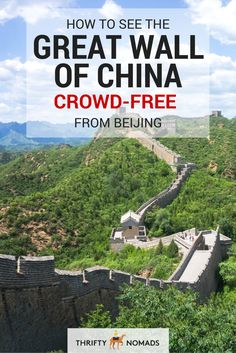 The Great Wall is one of the busiest attractions anywhere – here's how to see it crowd-free via Beijing!