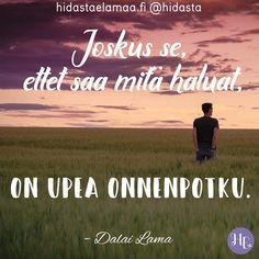 Onko sinun elämässäsi ollut tällaisia upeita onnenpotkuja? ❤️ #onnenpotku #elämä #yllätys #mutkiamatkaan #elämäonseikkailu #voimakuva #mietelause #dalailama