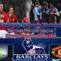 Barclays Premier League: Week - Manchester United Vs Aston Villa Live Minute By Minute Live Streaming Info Aston Villa, Manchester United, English Premier League Live, Epl Live, Live Soccer, Barclays Premier, Aston Villa F.c., Man United