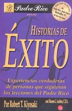 HISTORIAS DE EXITO    ROBERT T. KIYOSAKI   SIGMARLIBROS
