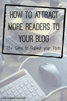 How to Attract More Readers To Your Blog; 73+ Article Submission SItes | Live Randomly Simple