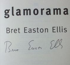 Bret Easton Ellis' Signature (author of American Psycho and Glamorama)
