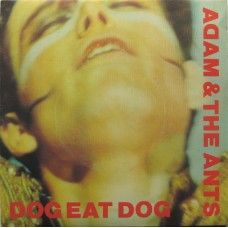 """7"""" 45RPM Dog Eat Dog/Physical (You're So) by Adam & The Ants from CBS (S CBS 9039)"""