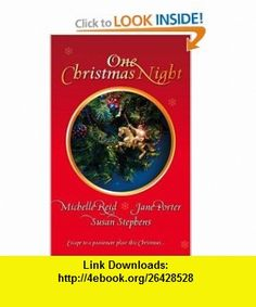 One Christmas Night (Harlequin Signature Select) (9780373837380) Michelle Reid, Jane Porter, Susan Stephens , ISBN-10: 0373837380  , ISBN-13: 978-0373837380 ,  , tutorials , pdf , ebook , torrent , downloads , rapidshare , filesonic , hotfile , megaupload , fileserve