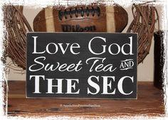 Love God, Sweet Tea and The SEC <3 cute sign!