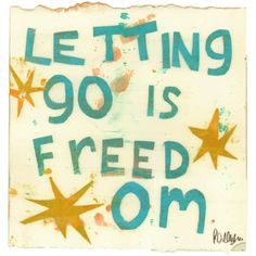 letting go is FREEDOM