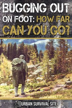 There are many reasons why you might be forced to bug out on foot. If that happens, how far could you actually go before collapsing?