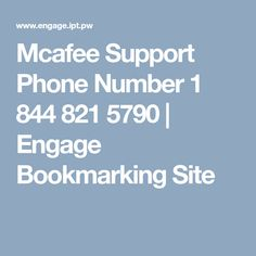 Mcafee Support Phone Number 1 844 821 5790 | Engage Bookmarking Site