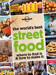 The World's Best Street Food: Where to Find it & How to Make it (Lonely Planet Street Food) by Lonely Planet http://www.amazon.com/dp/B0099ZB164/ref=cm_sw_r_pi_dp_VOoYvb1JFQP6A
