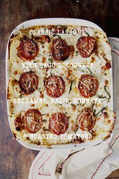 Classic Lasagna With Ragu Bolognese, Bechamel, Basil, Burrata and Roasted Tomatoes