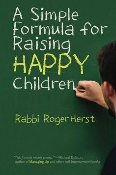A Simple Formula for Raising Happy Children Brand: Create...