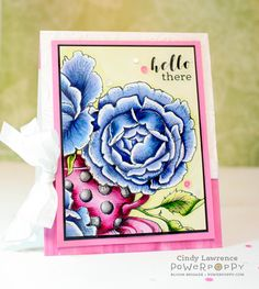 Everything's Rosy digital stamp by Power Poppy. Card by Cindy Lawrence!