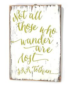 Not All Those Who Wander Are Lost Wall Plaque