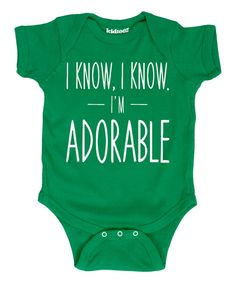 Look at this #zulilyfind! Kelly Green 'I Know, I Know. I'm Adorable' Bodysuit - Infant by KidTeeZ #zulilyfinds